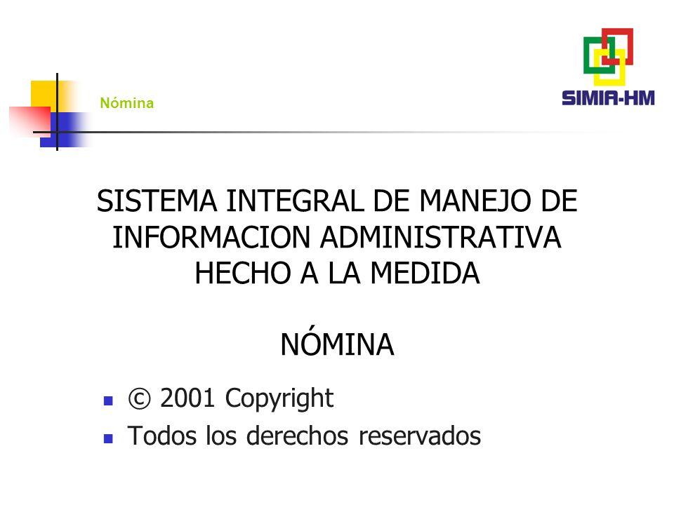 SISTEMA INTEGRAL DE MANEJO DE INFORMACION ADMINISTRATIVA HECHO A LA MEDIDA NÓMINA