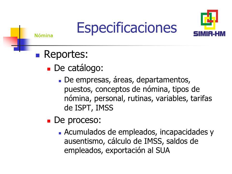 Especificaciones Reportes: De catálogo: De proceso: