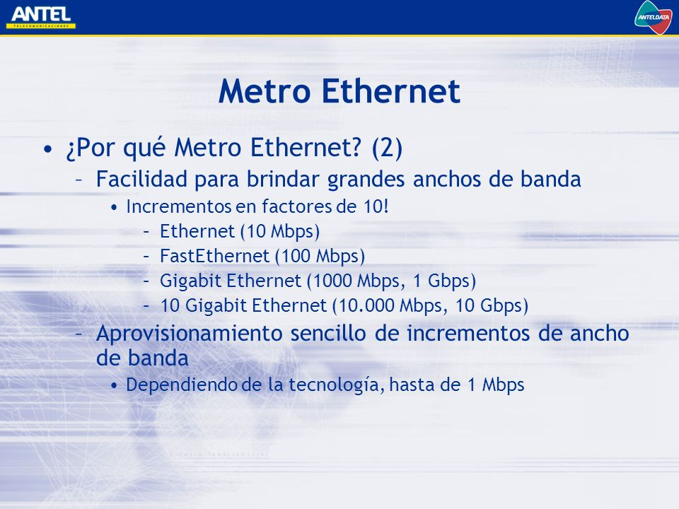 Metro Ethernet ¿Por qué Metro Ethernet (2)
