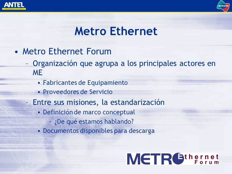 Metro Ethernet Metro Ethernet Forum