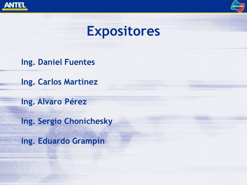 Expositores Ing. Daniel Fuentes Ing. Carlos Martínez Ing. Alvaro Pérez