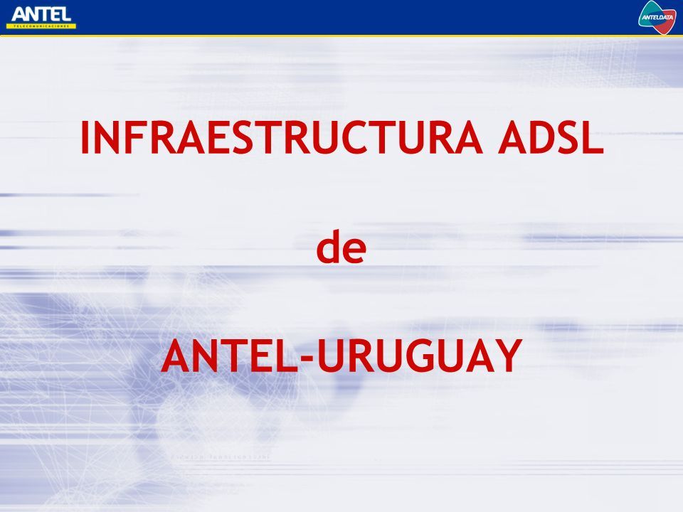INFRAESTRUCTURA ADSL de ANTEL-URUGUAY