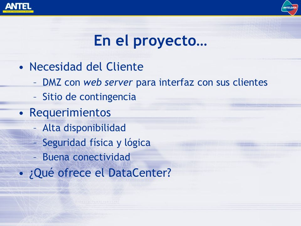 En el proyecto… Necesidad del Cliente Requerimientos