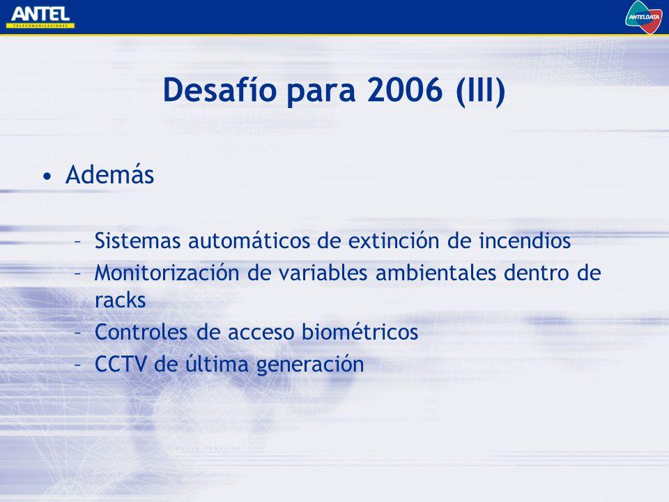 Desafío para 2006 (III) Además