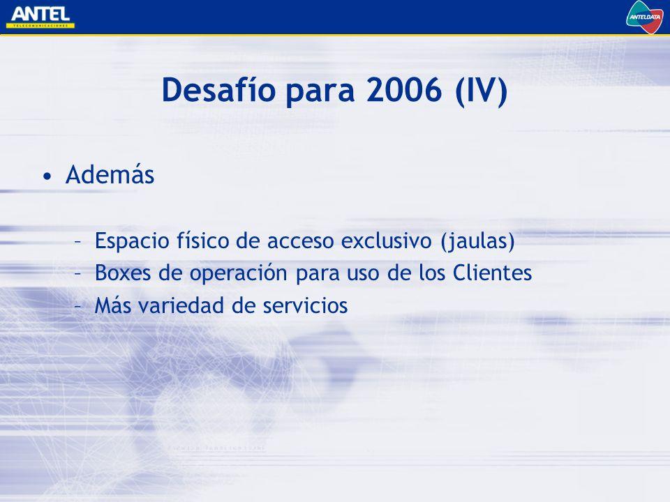 Desafío para 2006 (IV) Además