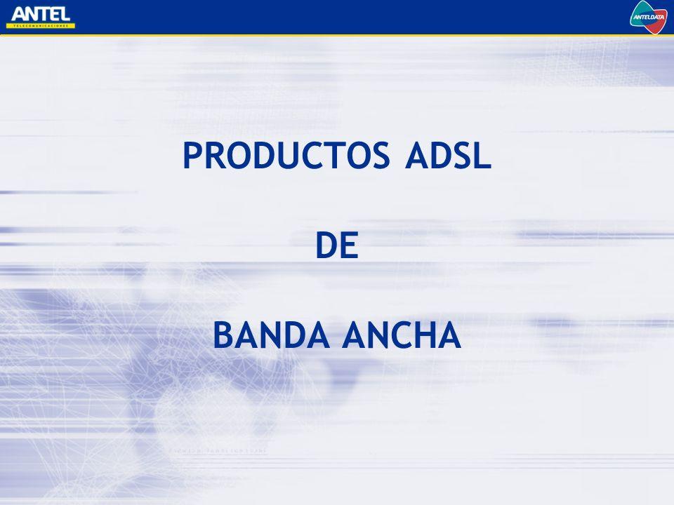 PRODUCTOS ADSL DE BANDA ANCHA
