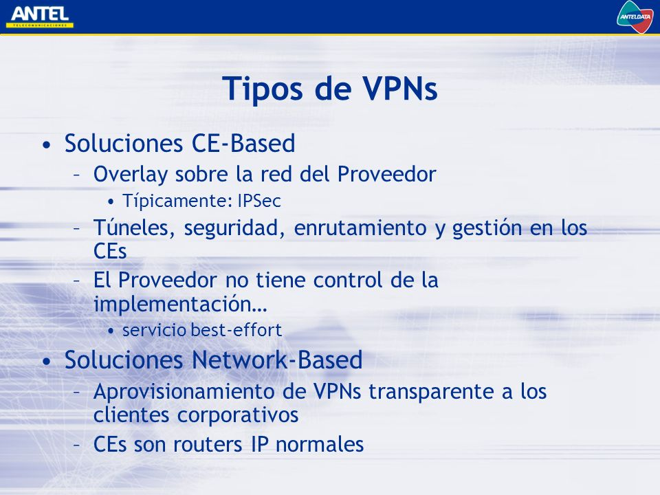 Tipos de VPNs Soluciones CE-Based Soluciones Network-Based