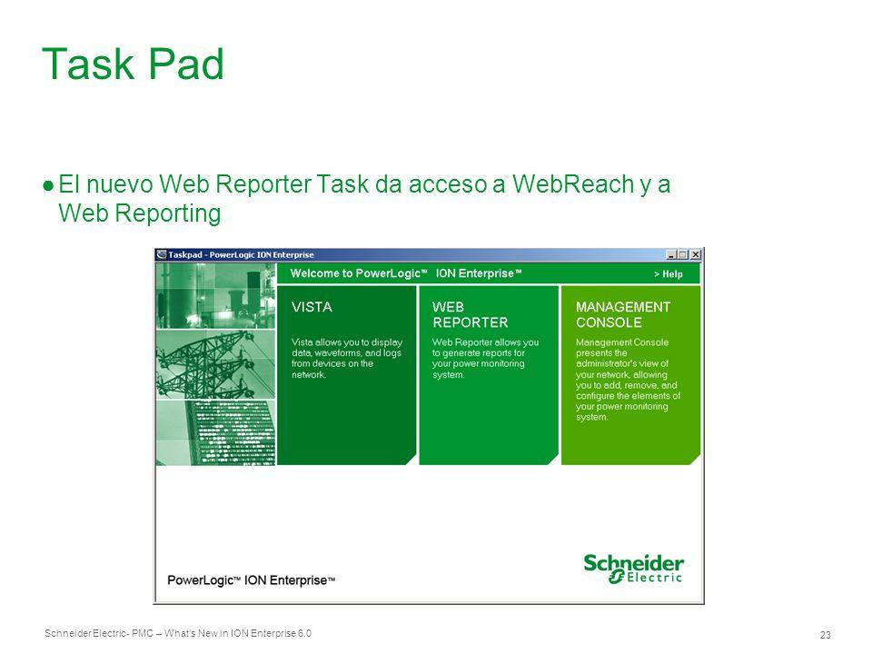 Task Pad El nuevo Web Reporter Task da acceso a WebReach y a Web Reporting