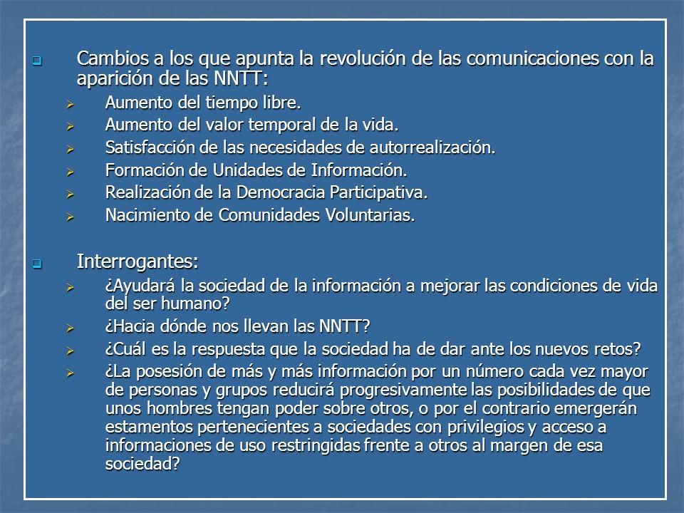 Cambios a los que apunta la revolución de las comunicaciones con la aparición de las NNTT:
