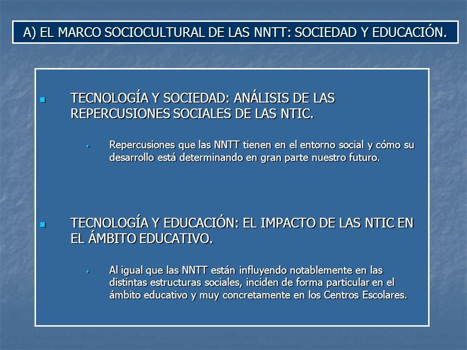 A) EL MARCO SOCIOCULTURAL DE LAS NNTT: SOCIEDAD Y EDUCACIÓN.