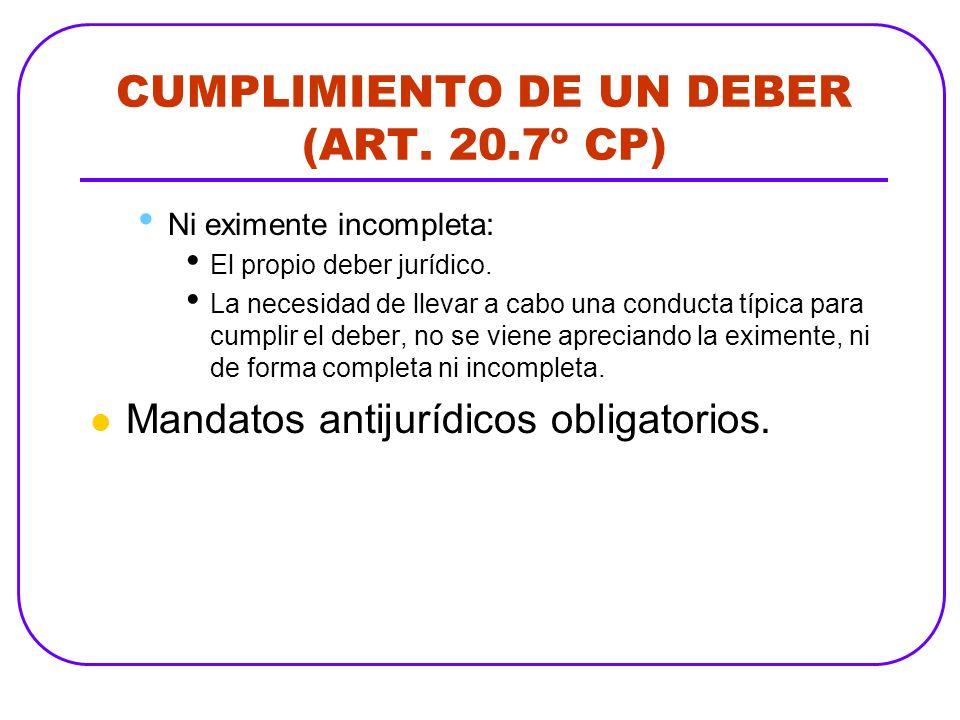 CUMPLIMIENTO DE UN DEBER (ART. 20.7º CP)
