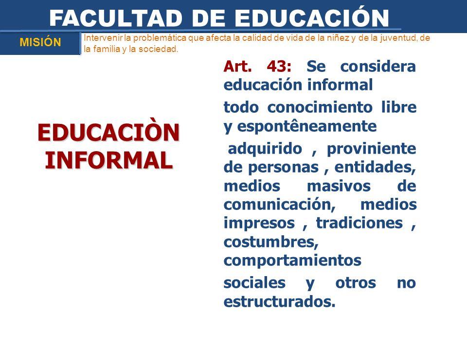 FACULTAD DE EDUCACIÓN EDUCACIÒN INFORMAL