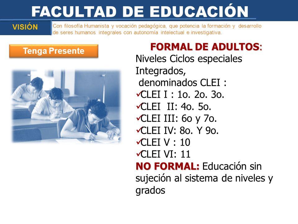 FACULTAD DE EDUCACIÓN FORMAL DE ADULTOS: