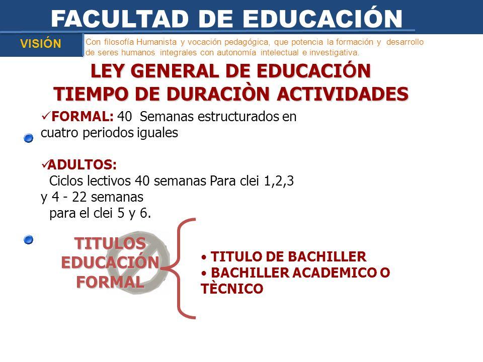 FACULTAD DE EDUCACIÓN LEY GENERAL DE EDUCACIÓN