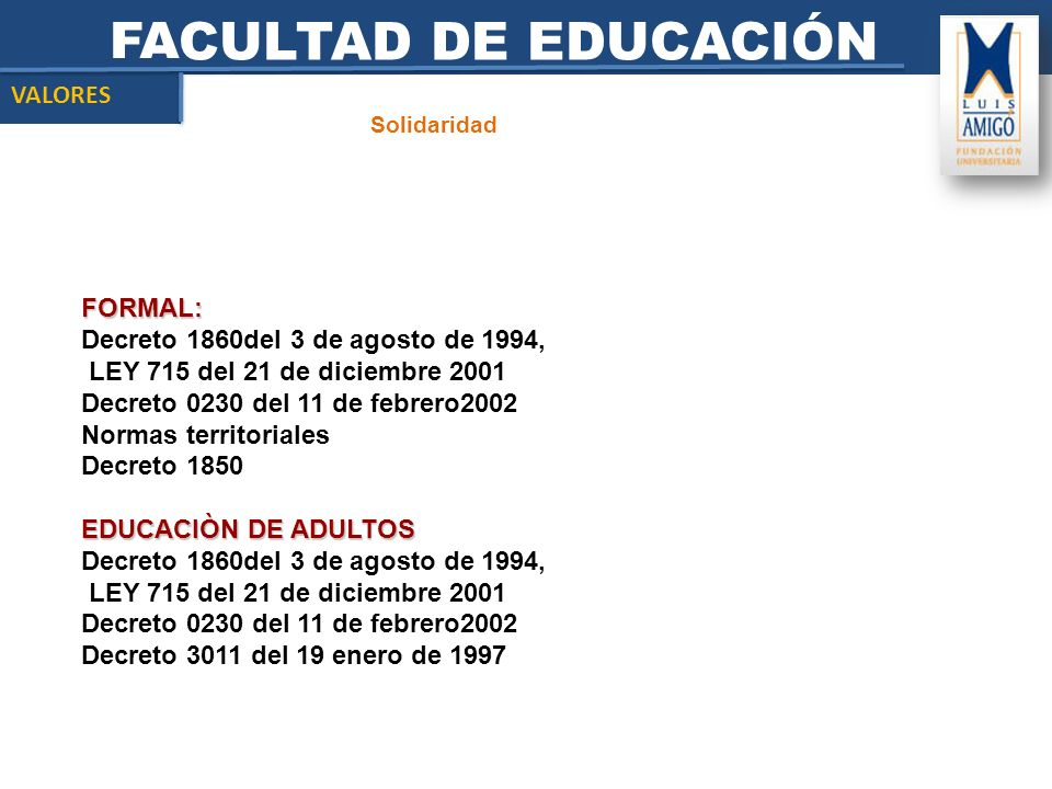 FACULTAD DE EDUCACIÓN VALORES FORMAL: