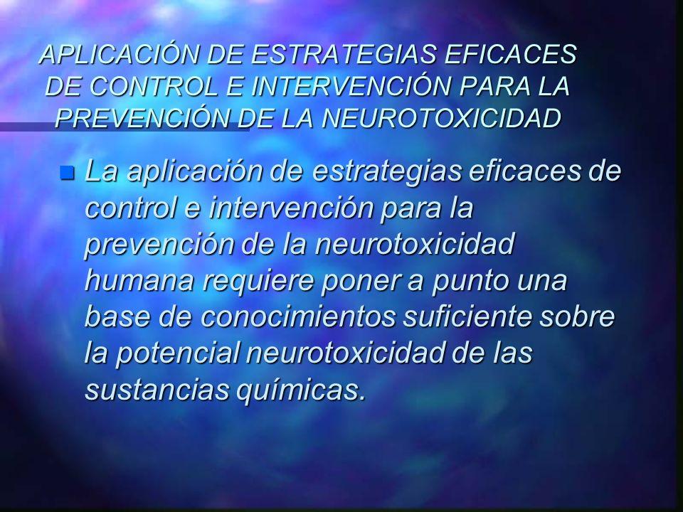 APLICACIÓN DE ESTRATEGIAS EFICACES DE CONTROL E INTERVENCIÓN PARA LA PREVENCIÓN DE LA NEUROTOXICIDAD