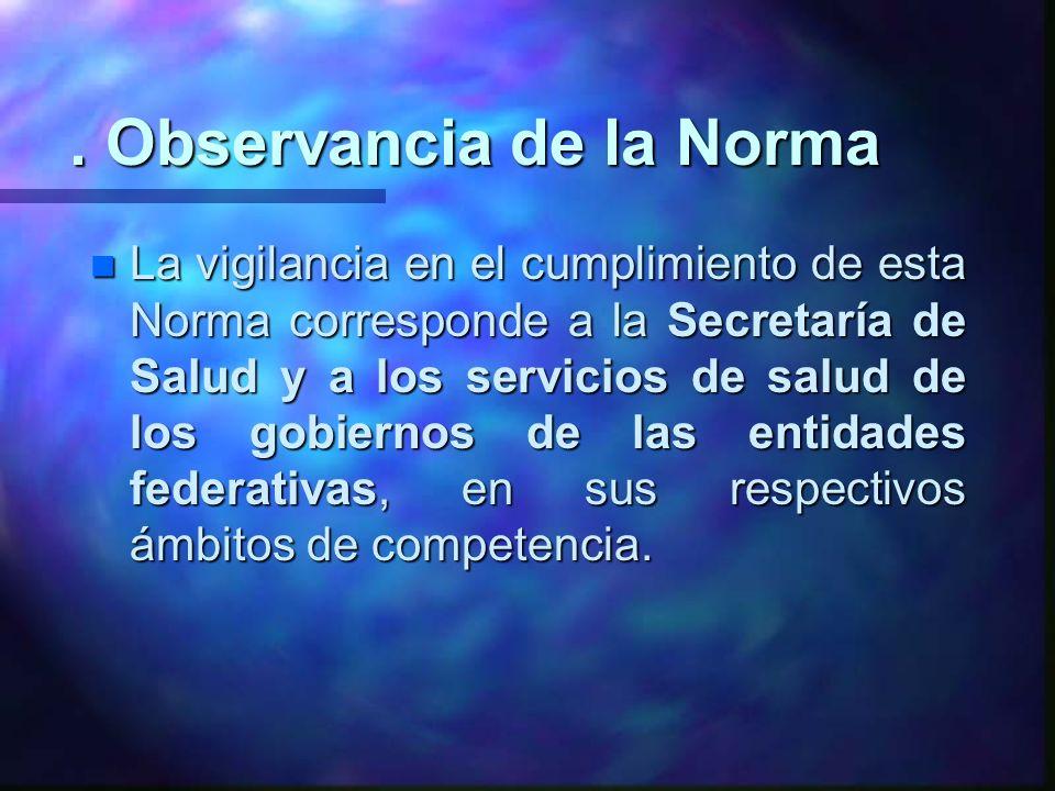 . Observancia de la Norma