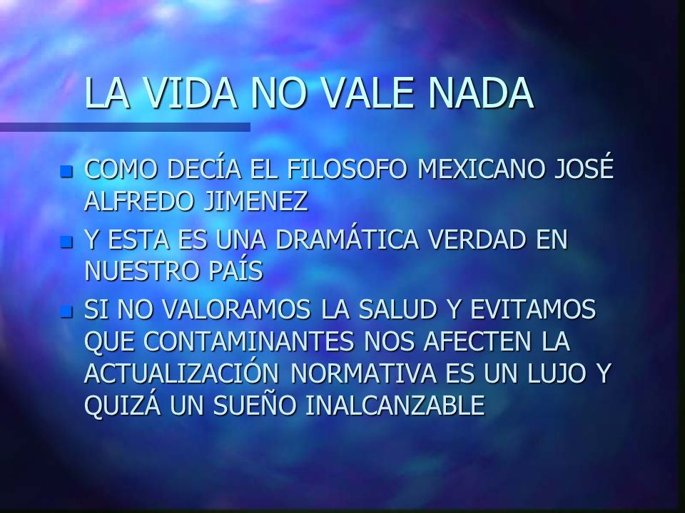 LA VIDA NO VALE NADA COMO DECÍA EL FILOSOFO MEXICANO JOSÉ ALFREDO JIMENEZ. Y ESTA ES UNA DRAMÁTICA VERDAD EN NUESTRO PAÍS.