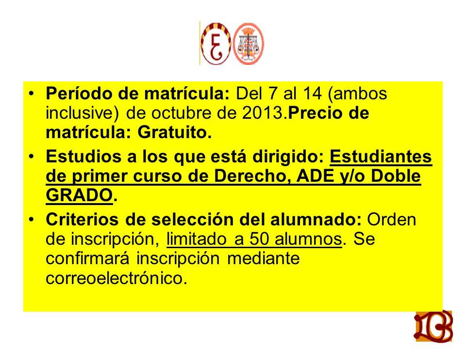 Período de matrícula: Del 7 al 14 (ambos inclusive) de octubre de 2013