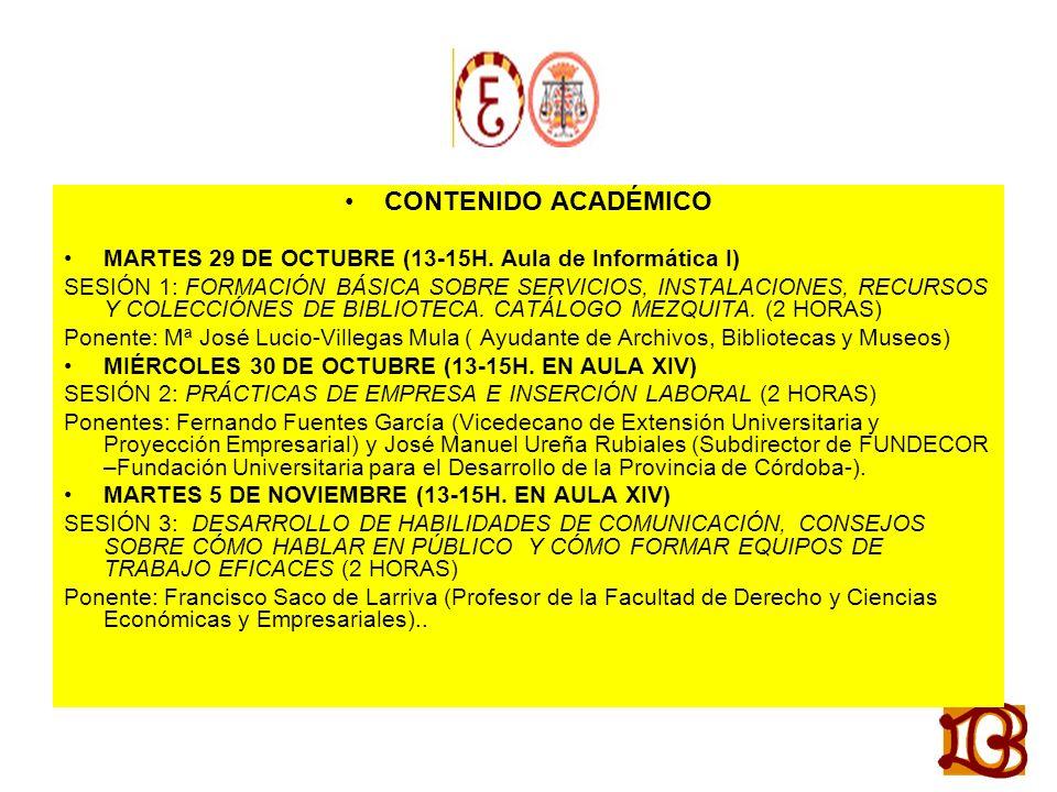 CONTENIDO ACADÉMICO MARTES 29 DE OCTUBRE (13-15H. Aula de Informática I)