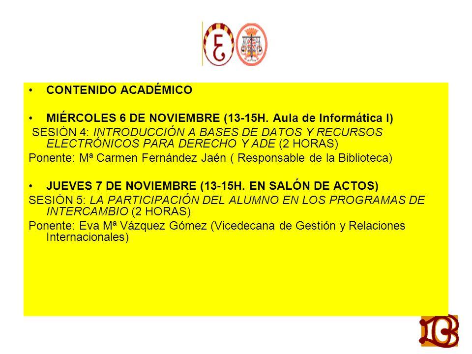 CONTENIDO ACADÉMICO MIÉRCOLES 6 DE NOVIEMBRE (13-15H. Aula de Informática I)