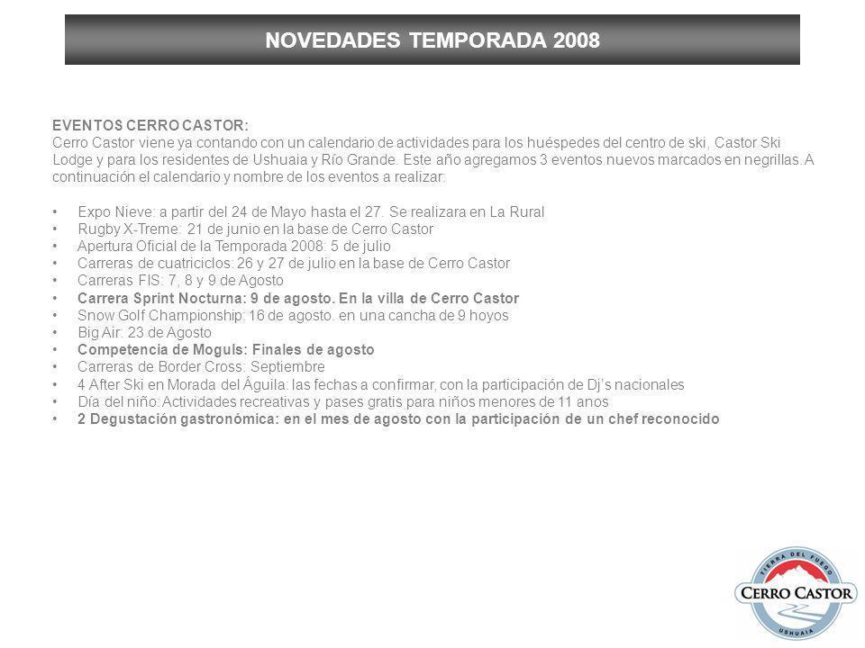 NOVEDADES TEMPORADA 2008 EVENTOS CERRO CASTOR: