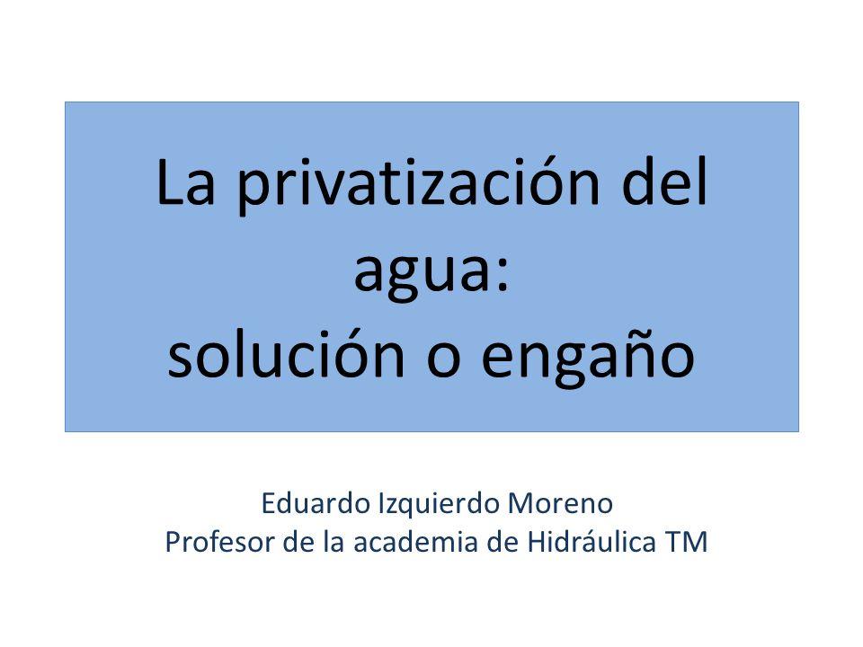 La privatización del agua: solución o engaño