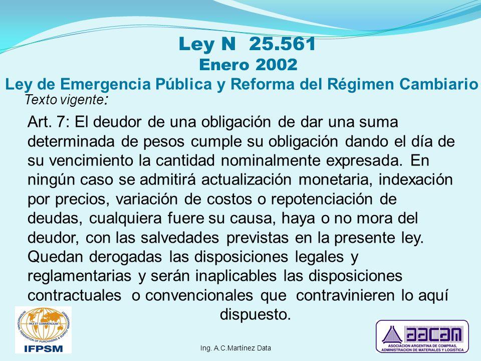 Ley N 25.561 Enero 2002 Ley de Emergencia Pública y Reforma del Régimen Cambiario. Texto vigente: