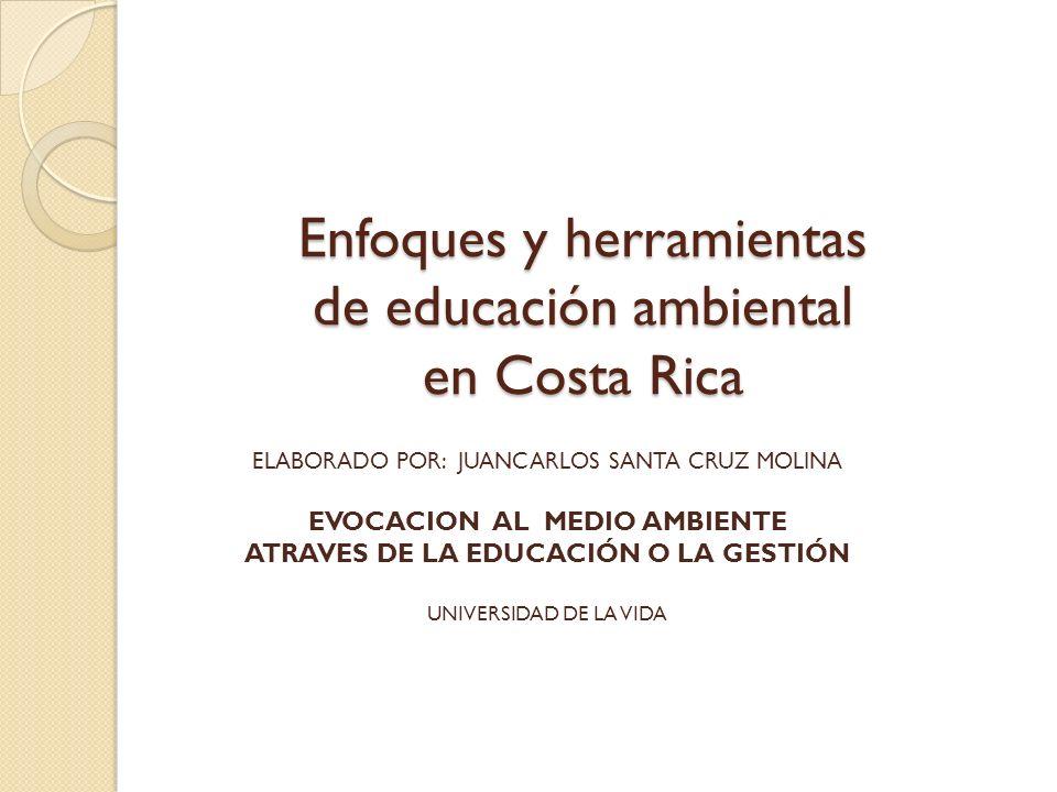 Enfoques y herramientas de educación ambiental en Costa Rica