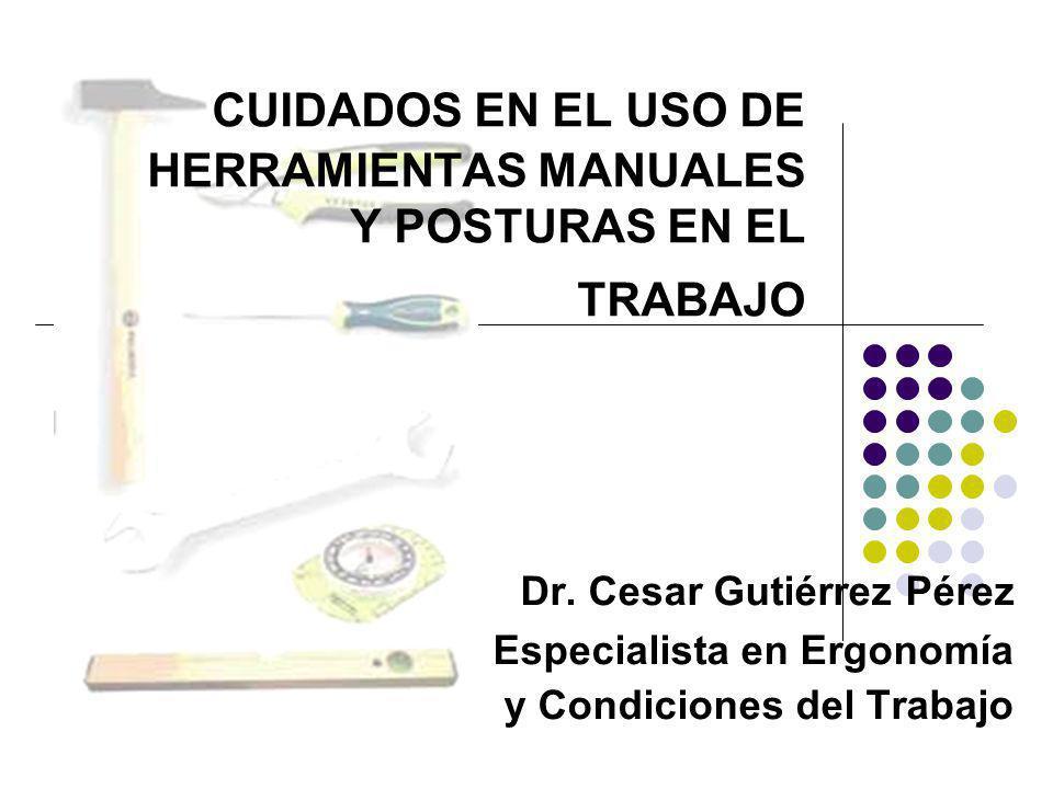 CUIDADOS EN EL USO DE HERRAMIENTAS MANUALES Y POSTURAS EN EL TRABAJO