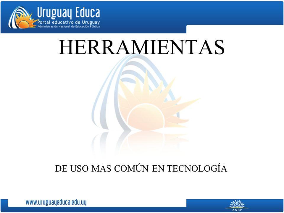 HERRAMIENTAS DE USO MAS COMÚN EN TECNOLOGÍA