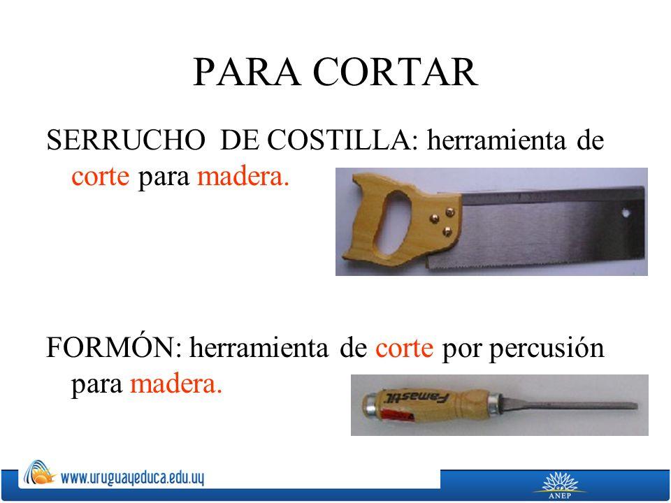 PARA CORTAR SERRUCHO DE COSTILLA: herramienta de corte para madera.