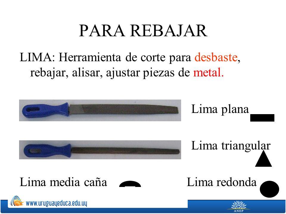 PARA REBAJAR LIMA: Herramienta de corte para desbaste, rebajar, alisar, ajustar piezas de metal. Lima plana.