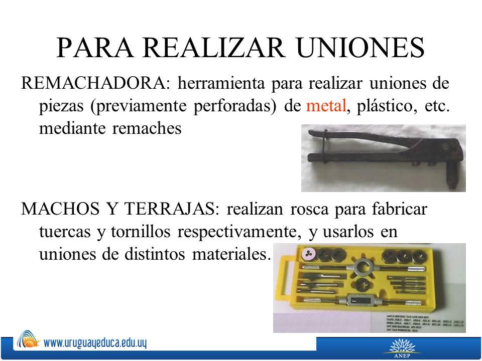 PARA REALIZAR UNIONES REMACHADORA: herramienta para realizar uniones de piezas (previamente perforadas) de metal, plástico, etc. mediante remaches.