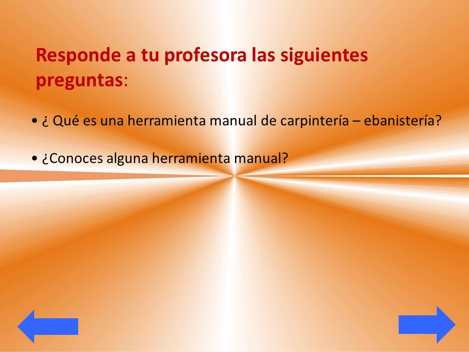 Responde a tu profesora las siguientes preguntas: