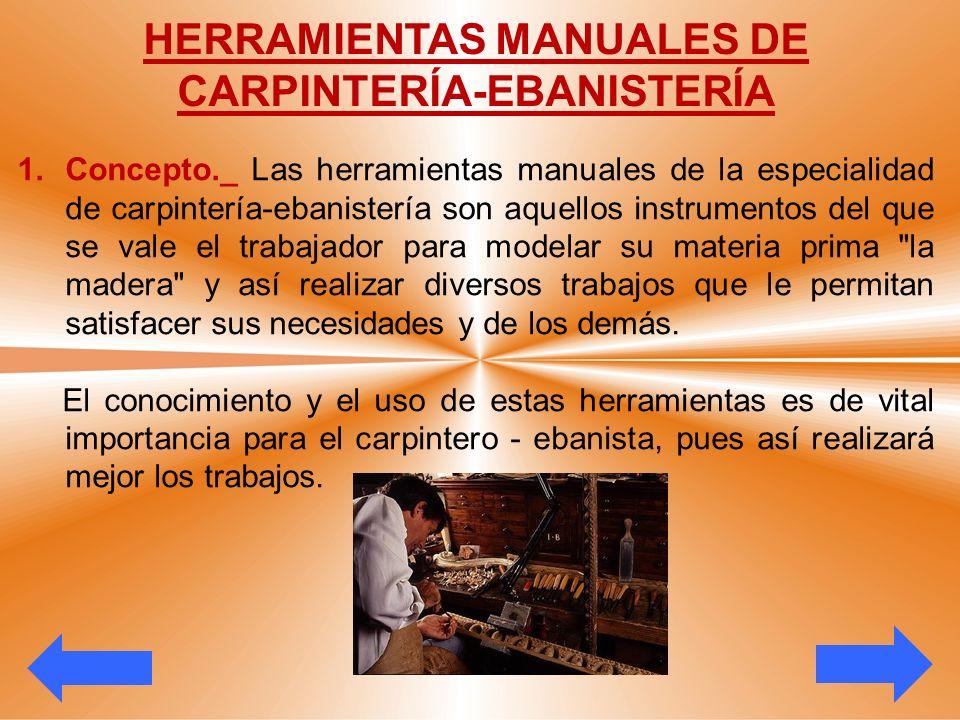 HERRAMIENTAS MANUALES DE CARPINTERÍA-EBANISTERÍA