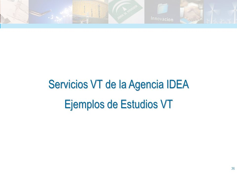 Servicios VT de la Agencia IDEA Ejemplos de Estudios VT