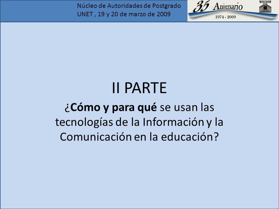 II PARTE ¿Cómo y para qué se usan las tecnologías de la Información y la Comunicación en la educación