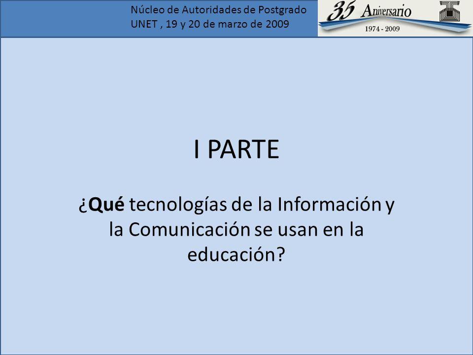 I PARTE ¿Qué tecnologías de la Información y la Comunicación se usan en la educación