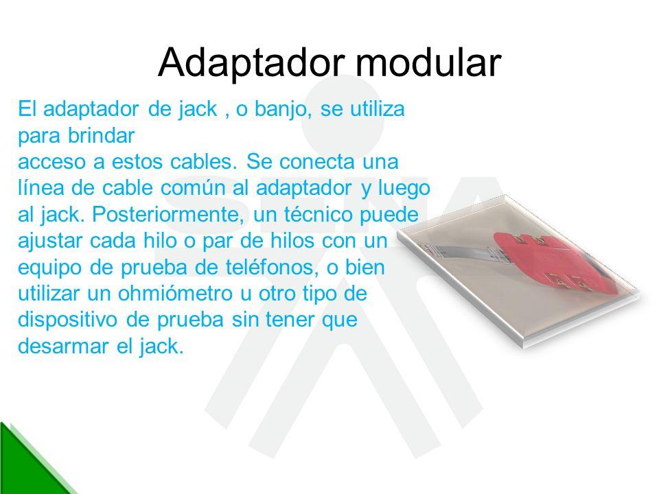 Adaptador modular El adaptador de jack , o banjo, se utiliza para brindar.
