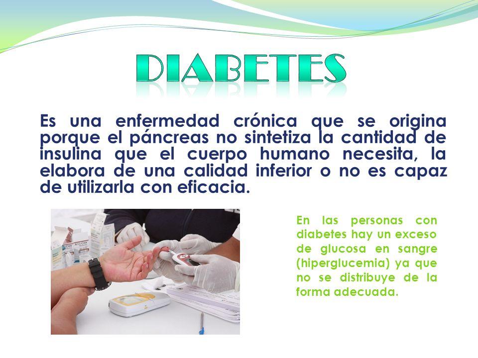DIABETES Es una enfermedad crónica que se origina porque el páncreas ...