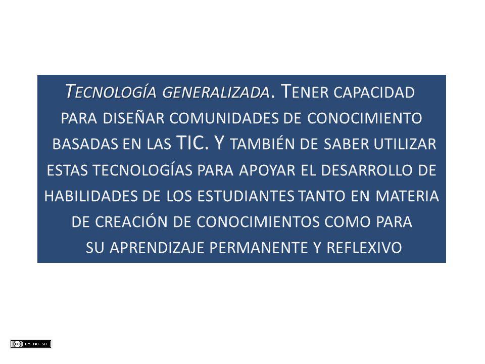 Tecnología generalizada. Tener capacidad
