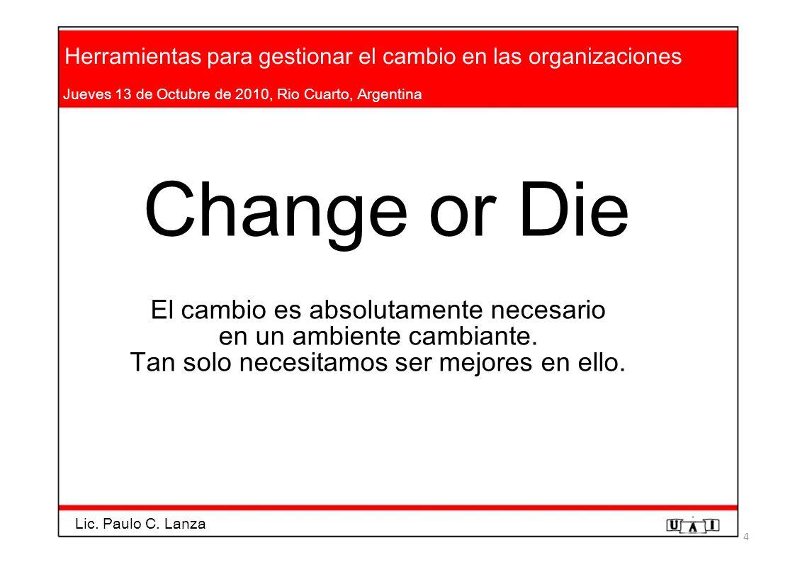 Change or Die El cambio es absolutamente necesario