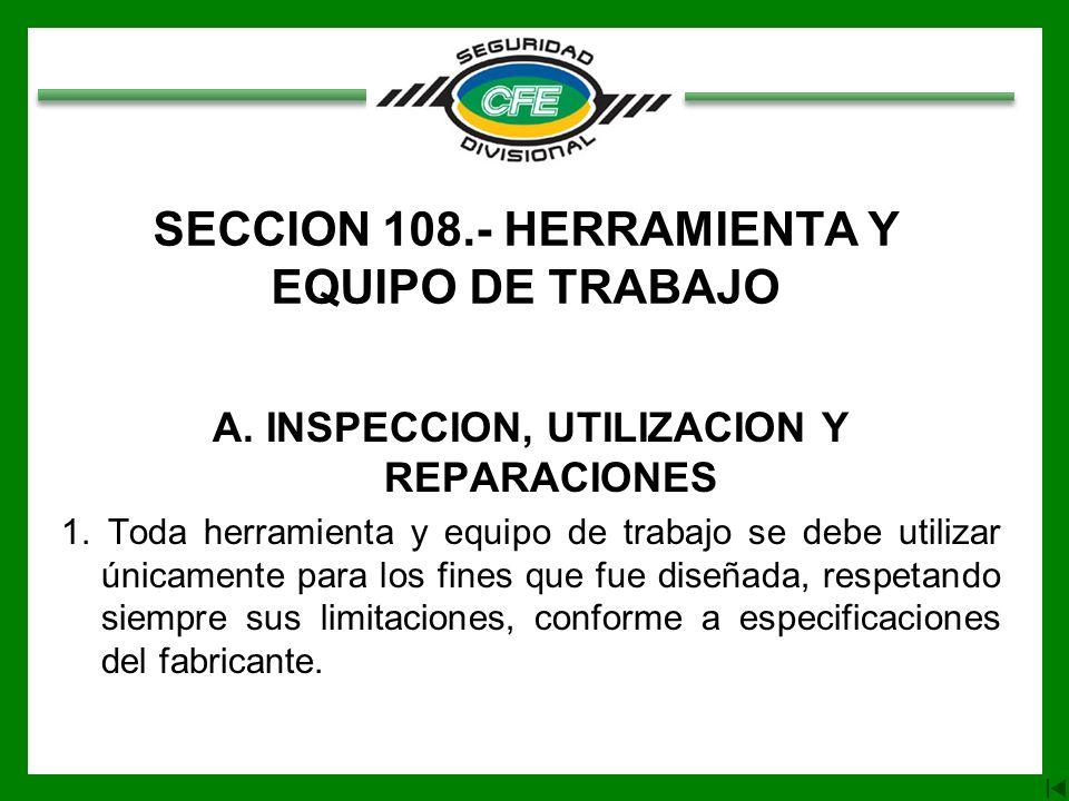 SECCION 108.- HERRAMIENTA Y EQUIPO DE TRABAJO