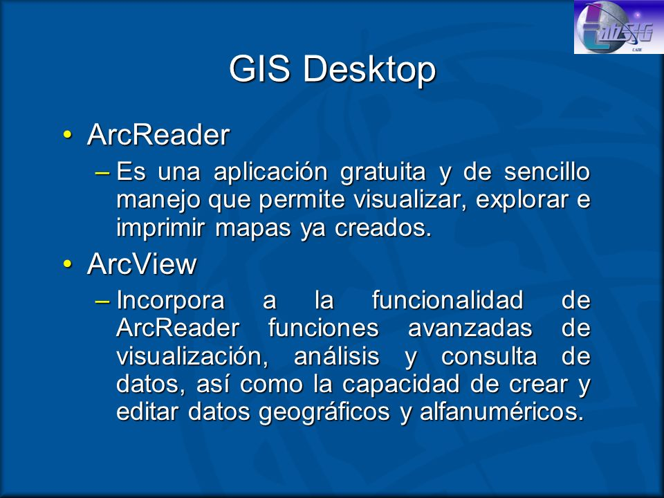 GIS Desktop ArcReader ArcView