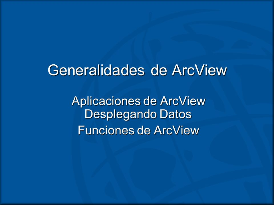 Generalidades de ArcView
