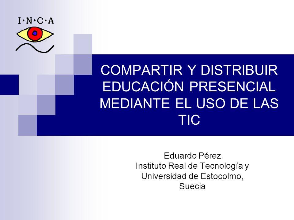 COMPARTIR Y DISTRIBUIR EDUCACIÓN PRESENCIAL MEDIANTE EL USO DE LAS TIC