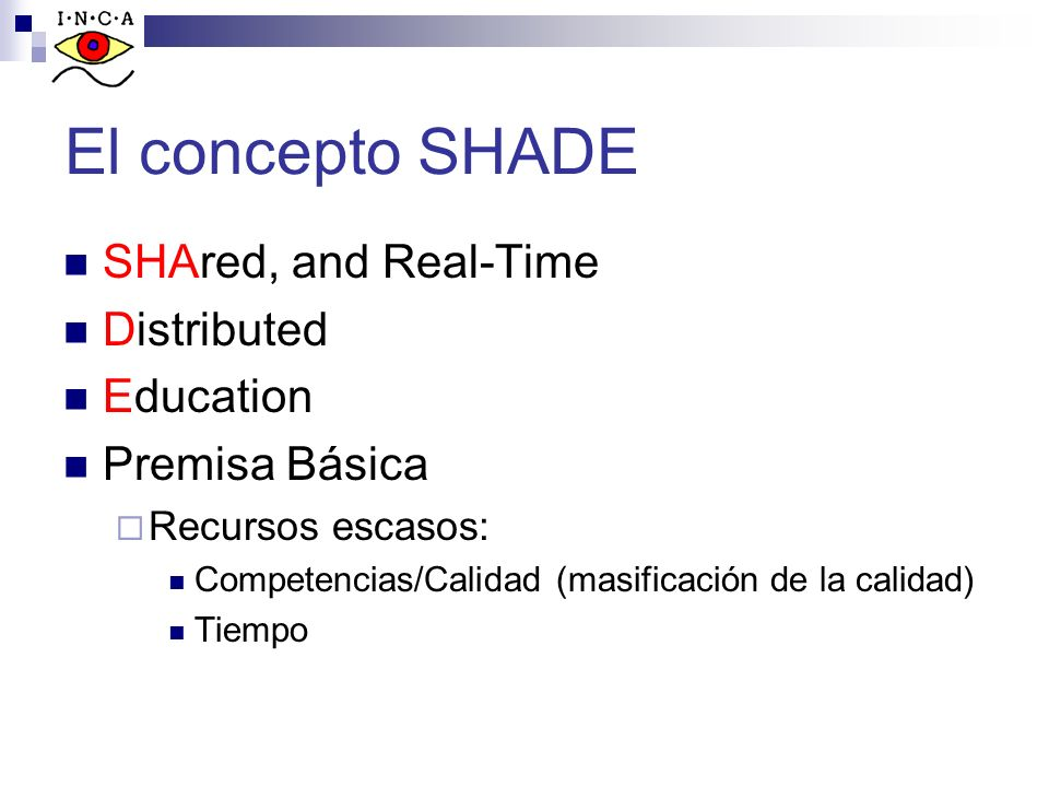 El concepto SHADE SHAred, and Real-Time Distributed Education