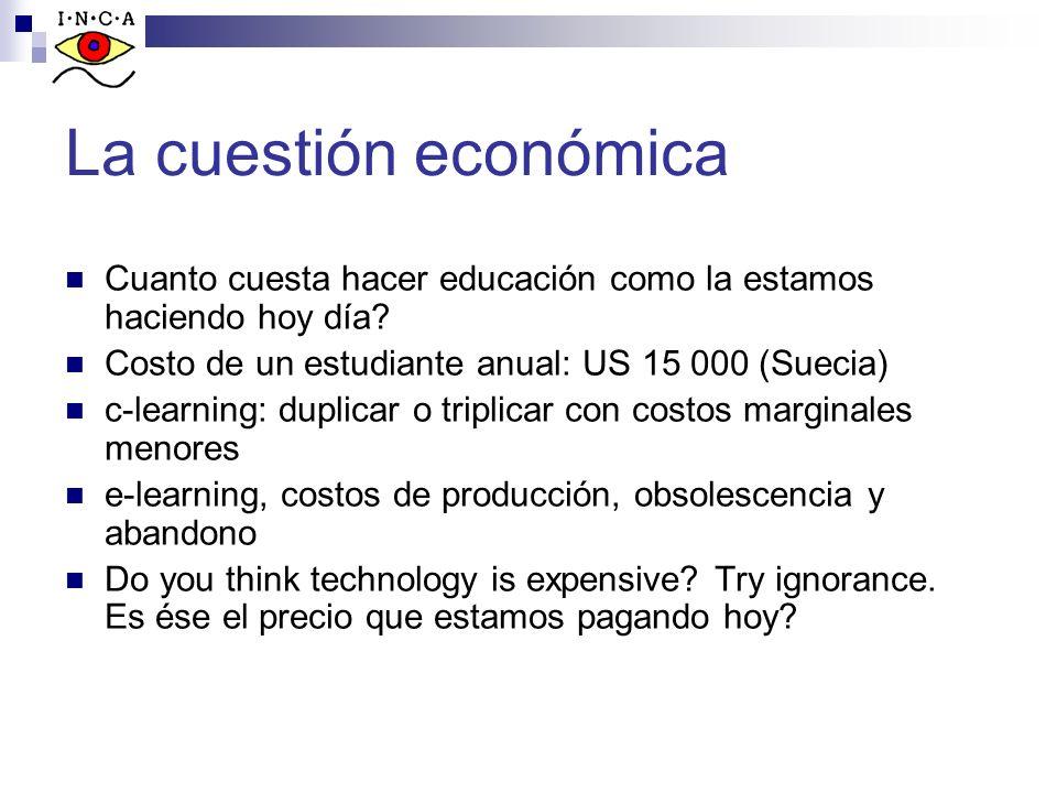 La cuestión económica Cuanto cuesta hacer educación como la estamos haciendo hoy día Costo de un estudiante anual: US 15 000 (Suecia)