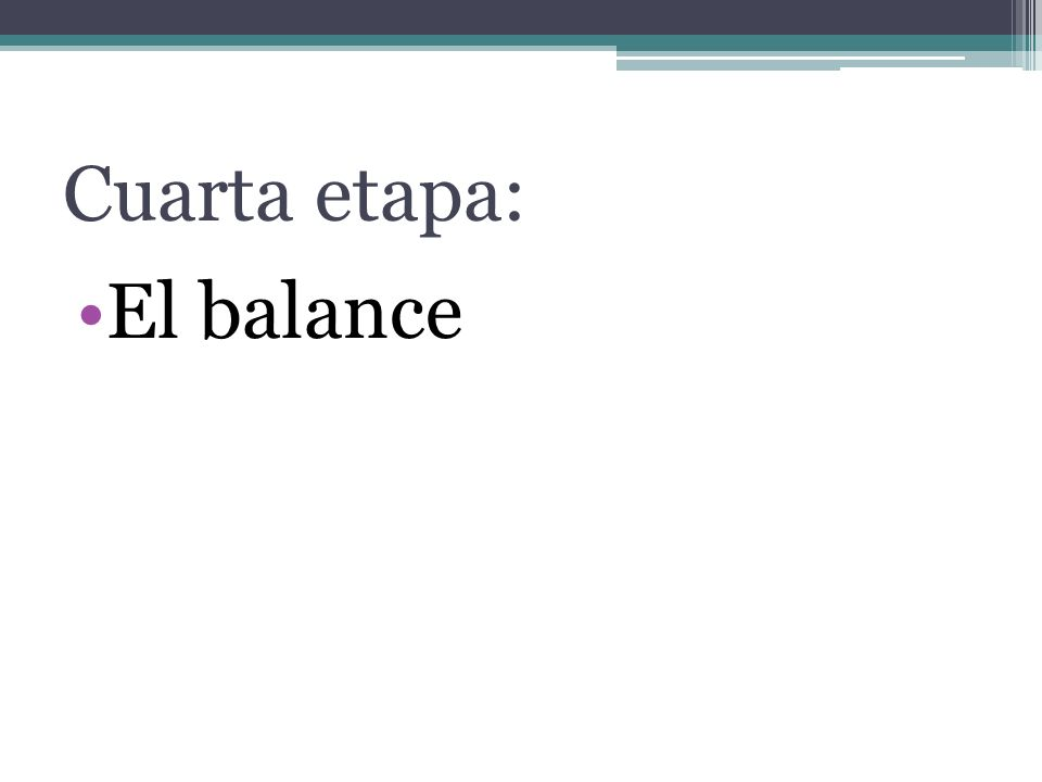 Cuarta etapa: El balance